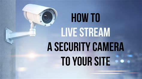 How To Live Stream A Security Camera - RTSP Streaming Guide