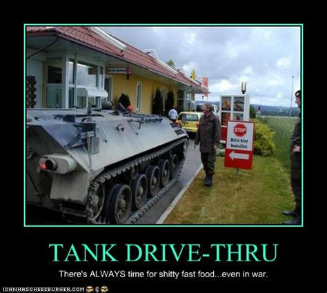 TANK DRIVE-THRU - Cheezburger - Funny Memes   Funny Pictures